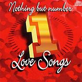 Nothing But Number 1 Love Songs de Various Artists