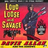 Loud, Loose & Savage by Davie Allan & the Arrows