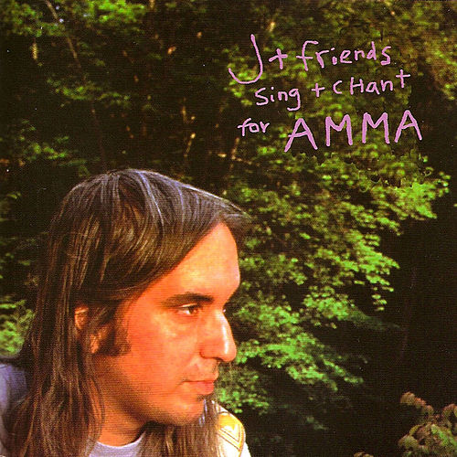 J & Friends Sing & Chant for Amma by J Mascis