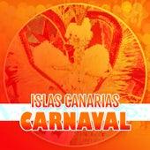 Islas Canarias el Carnaval Es Alegría (Todo Carnaval) van Various Artists