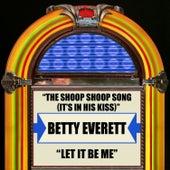 The Shoop Shoop Song (It's In His Kiss) / Let It Be Me de Betty Everett
