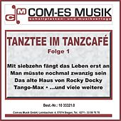 Tanztee im Tanzcafé, Folge 1 by Various Artists