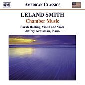 SMITH, L.: Piano Sonata / Viola Sonata / Suite for Solo Viola / 6 Bagatelles (S. Darling, Grossman) by Various Artists