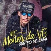 Dentro de Casa by MC Menor da VG