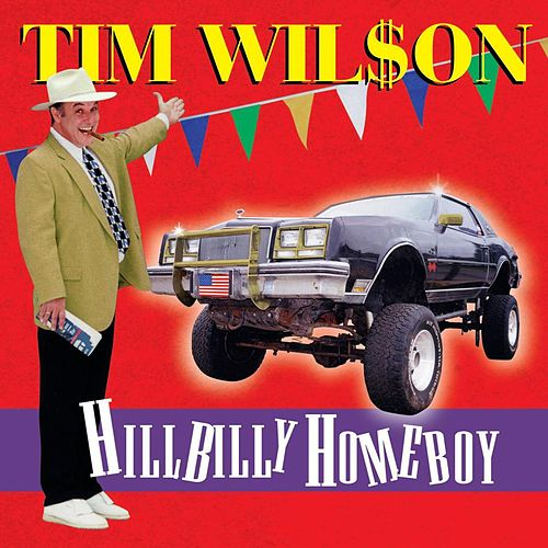 Hillbilly Homeboy by Tim Wilson