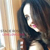 Love,Love,Love by Stacie Rose