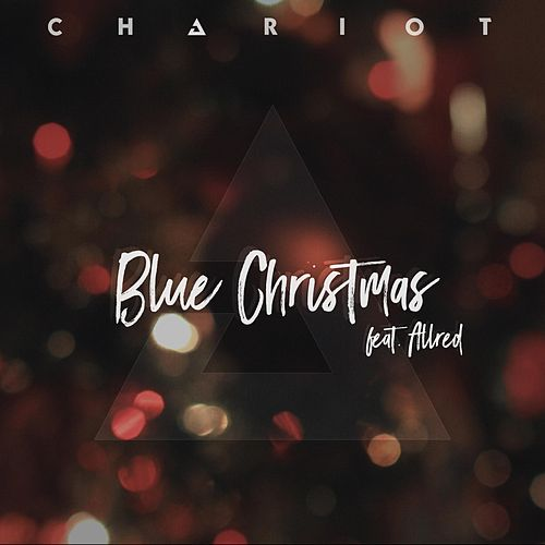 Blue Christmas (feat. Allred) by The Chariot