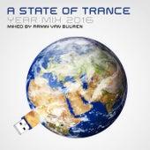 A State Of Trance Year Mix 2016 (Mixed by Armin van Buuren) van Various Artists