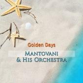 Golden Days von Mantovani & His Orchestra