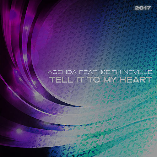 Tell It to My Heart 2017 by The Agenda
