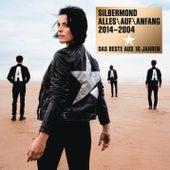 Alles Auf Anfang 2014-2004 von Silbermond