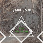 Into The Forest van Grant Green