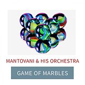 Game Of Marbles von Mantovani & His Orchestra