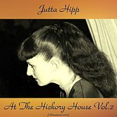 At the Hickory House, Vol. 2 (Remastered 2017) de Jutta Hipp