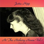 At The Hickory House, Vol. 1 (Remastered 2017) de Jutta Hipp