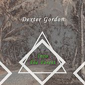Into The Forest von Dexter Gordon