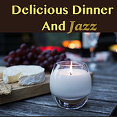 Delicious Dinner And Jazz by Various Artists