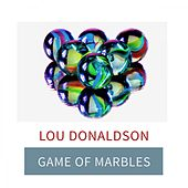 Game Of Marbles by Lou Donaldson