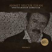 Ahmet Selçuk İlkan Unutulmayan Şarkılar, Vol. 2 (40 Yıl, 40 Ses, 40 Nefes) von Various Artists