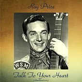 Talk to Your Heart (Remastered 2017) von Ray Price