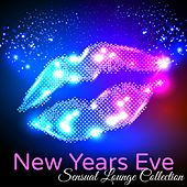 New Years Eve Sensual Lounge Collection – Chill Lounge Bar New Year 2017 Private Party Songs von Various Artists