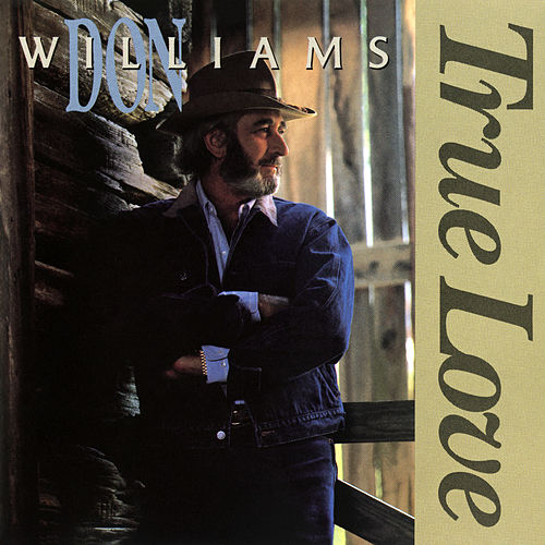 True Love by Don Williams