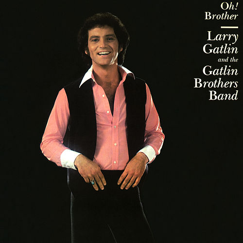 Oh! Brother by Larry Gatlin