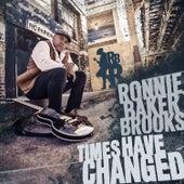Times Have Changed (feat. Al Kapone) de Ronnie Baker Brooks