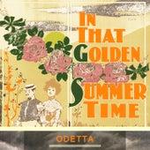 In That Golden Summer Time by Odetta