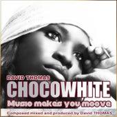 Chocowhite (Music Makes You Moove) de David Thomas