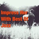 Impress Her With Best Of Jazz de Various Artists