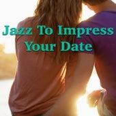 Jazz To Impress Your Date von Various Artists