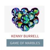 Game Of Marbles von Kenny Burrell