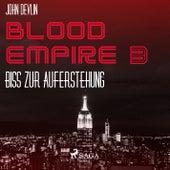Biss zur Auferstehung - Blood Empire 3 (Ungekürzt) von John Devlin