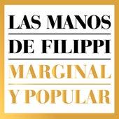 Marginal y Popular de Las manos de Filippi