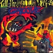 Kill the Nation with a Groove von Various Artists