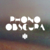 Phono Obscura by Various Artists