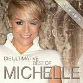 Die Ultimative Best Of by Michelle