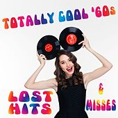 Totally Cool '60s: Lost Hits & Misses de Various Artists