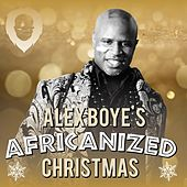 Africanized Christmas by Alex Boye
