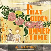 In That Golden Summer Time by Al Martino