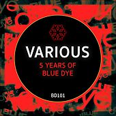 5 Years of Blue Dye von Various Artists