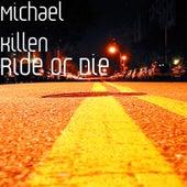 Ride or Die by Michael Killen