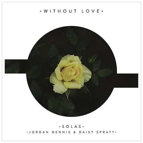 Without Love by Solas