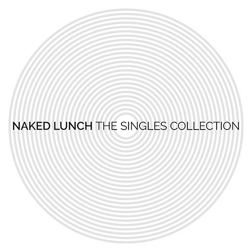 The Singles Collection von Naked Lunch