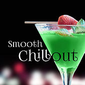 Smooth Chillout – Sexy Chillout, Chillout for Love, Relaxing Music, Deep Chillout Vibes by Chillout Lounge