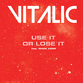 Use It or Loose It (feat. Mark Kerr) - Single by Vitalic
