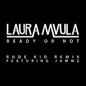 Ready or Not (Rude Kid Remix) by Laura Mvula