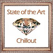 State of the Art Chillout by Various Artists