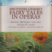 Brothers Grimm's Fairytales in Operas - Hänsel & Gretel de Various Artists